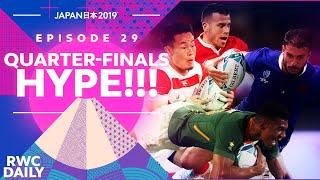 QUARTER-FINALS HYPE! ラグビー 準々決勝戦 | RWC Daily | Ep29