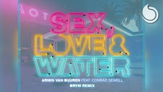 Armin van Buuren Ft. Conrad Sewell - Sex, Love & Water (DRYM Remix)
