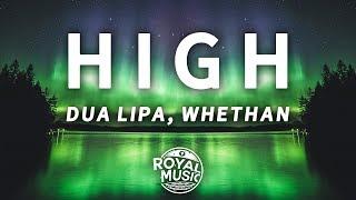 Whethan, Dua Lipa   High (Fifty Shades Freed) (Lyrics)