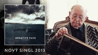 Video Negative Face - Poznání (singl 2013)