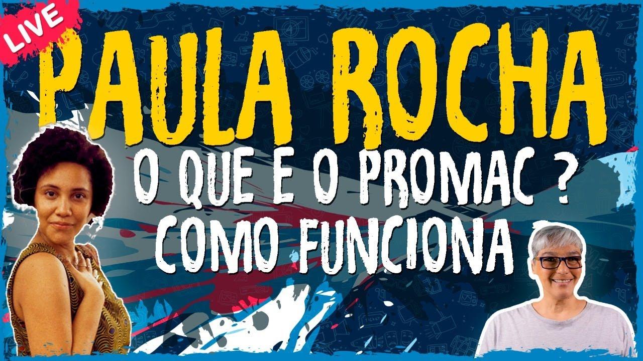O Que é o PROMAC? – Como Funciona? com Paula Rocha – Live Convidado