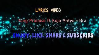 Official Lyrics Video: King Promise Ft Kojo Antwi   Bra
