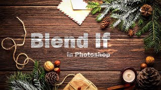 Blend if - Powerful Photoshop Tool Explained