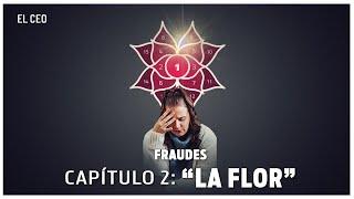 """ESPECIAL FRAUDES (2 de 4): """"La Flor"""""""