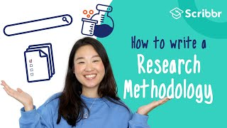 How to Write a Research Methodology in 4 Steps | Scribbr 🎓