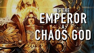 Is the Emperor a Chaos God in Warhammer 40k