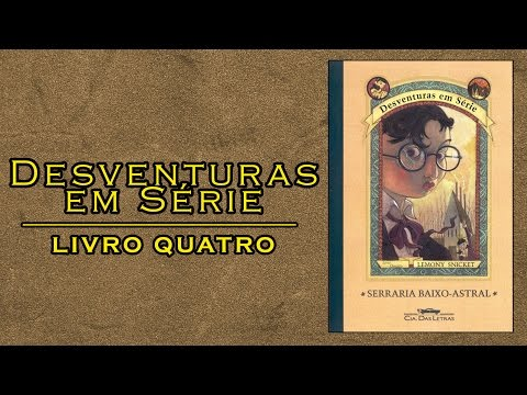 Desventuras em Série #4 Serraria Baixo-Astral (Lemony Snicket) | L&C
