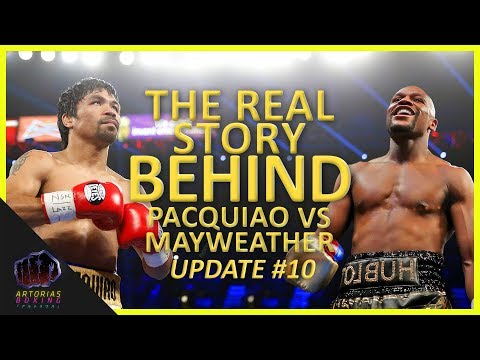 The Real Story Behind Pacquiao vs Mayweather (Update #10 | Documentary)