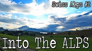 Swiss Alps #2 - Into The Mountains
