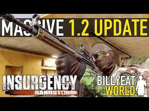 Massive New INSURGENCY SANDSTORM Update | 1.2 Patch Important Details