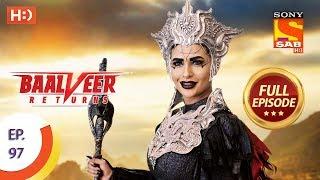 Baalveer Returns - Ep 97 - Full Episode - 22nd January 2020