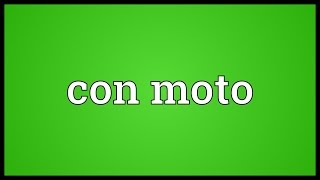 Con moto Meaning