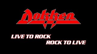 Dokken - Live To Rock, Rock To Live (Lyrics) Official Remaster