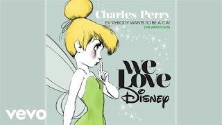 "Charles Perry - Ev'rybody Wants To Be A Cat (Audio/From ""The Aristocats"")"