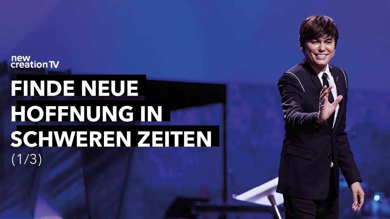Finde neue Hoffnung in schweren Zeiten 1/3 – Joseph Prince I New Creation TV Deutsch