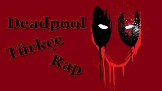 Deadpool Türkçe Rap