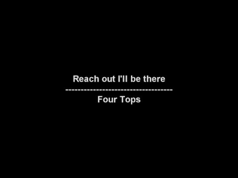 Reach out I'll be there - Four Tops - lyrics