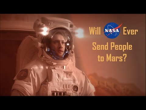 Will NASA Ever Send People To Mars?