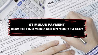 Stimulus check How to find your AGI on your taxes and what you need it for