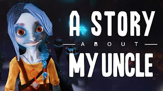 A Story About My Uncle - Первый Взгляд