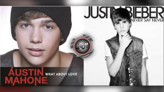 Austin Mahone Vs Justin Bieber - Never Say What About Love (Mashup)
