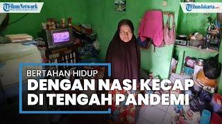 Cerita Warga Miskin di Tanjung Barat, Bertahan Hidup saat Pandemi, Cukup Makan Nasi dengan Kecap