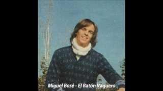 Miguel Bosé - El Raton Vaquero