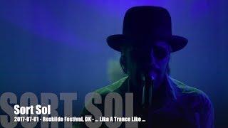 Sort Sol - Like a Trance Like - 2017-07-01 - Roskilde Festival, DK