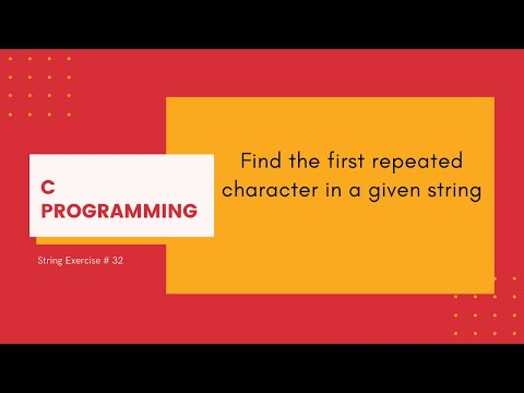 C Strings 32: Find the first repeated character in a given string [C Programming]