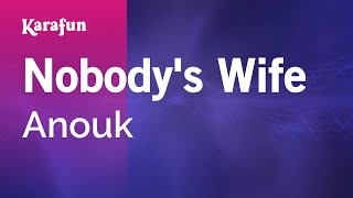 Karaoke Nobody's Wife - Anouk *