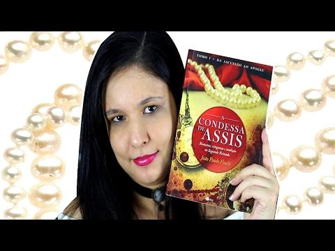 A Condessa de Assis 1 - Da ascensão ao apogeu   Autor: João Paulo Foschi
