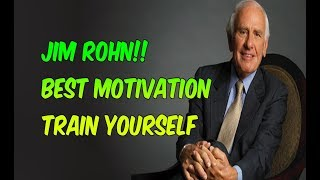 JIM ROHN MOTIVATION TRAIN YOURSELF(Best Speech)