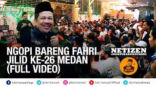 Ngopi Bareng Fahri Jilid ke-26 Medan (Full Video)
