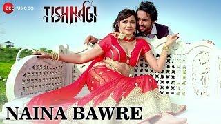 Naina Bawre | Tishnagi | Manndakini Bora & Amit Mishra