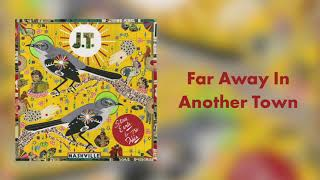 Steve Earle Far Away In Another Town