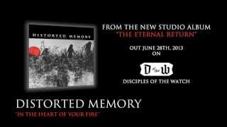 "DISTORTED MEMORY - ""IN THE HEART OF YOUR FIRE"" HD (OFFICIAL)"