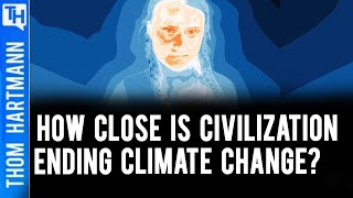 Civilization Ending Climate Change is Knocking On Our Door