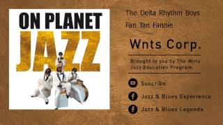 The Delta Rhythm Boys - Fan Tan Fannie