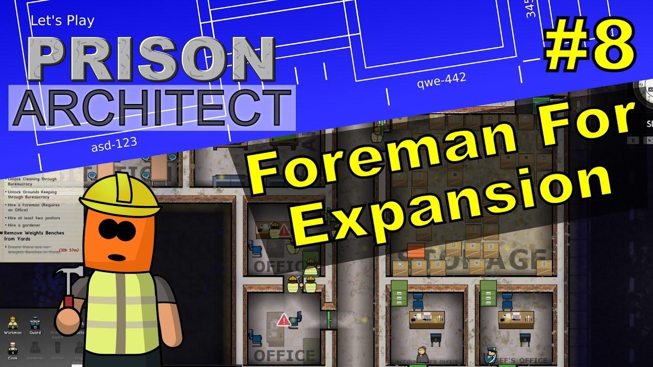 Prison Architect #8 | Foreman For Expansion