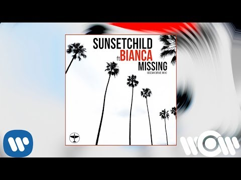 Sunset Child - Missing (feat. Bianca) (Ocean Drive Mix) | Official Audio