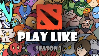 Dota 2 PLAY LIKE - Season 1