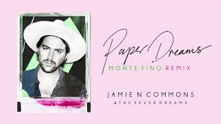 Jamie N Commons   Paper Dreams (Monte Fino Remix)