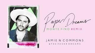 Jamie N Commons   Paper Dreams (Monte Fino Remix)