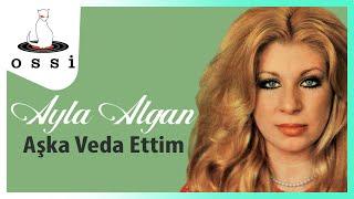 Ayla Algan / Aşka Veda Ettim