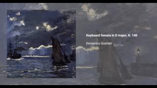 Keyboard Sonata in D major, K. 140