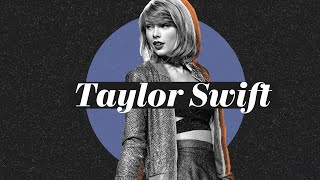 How Taylor Swift Shaped the 2010s