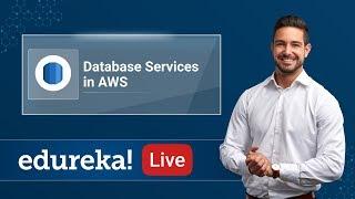 Database Services in AWS | Amazon RDS Tutorial | AWS Training | Edureka | AWS Live - 2