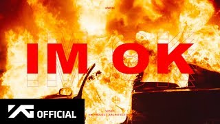 iKON - I'M OK Official Music Video