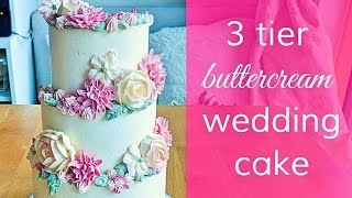 3 Tier Buttercream Floral Wedding Cake - How To Dowel, Stack, Decorate & Pipe 5 Petal Flowers