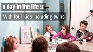 A DAY IN THE LIFE 9: With FOUR KIDS Including TWINS